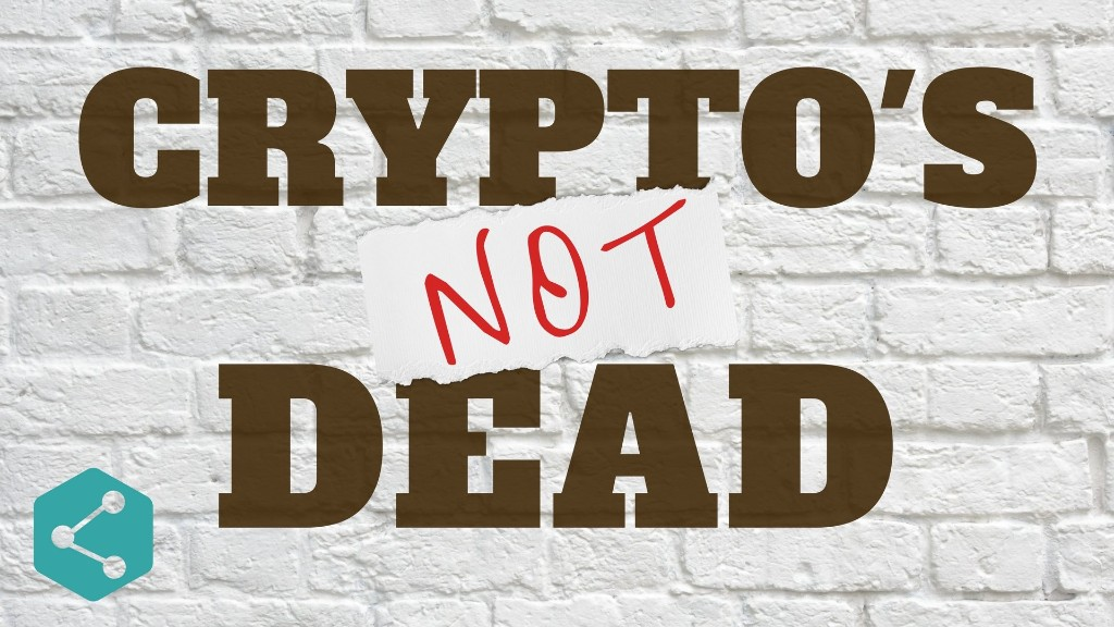 Crypto is NOT dead